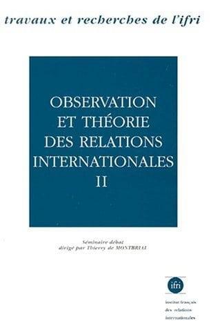 Observation et théorie des relations internationales II