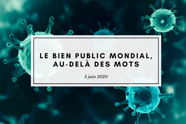 Thierry de Montbrial covid-19, le bien public mondial